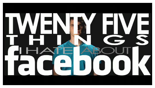 25 Things I Hate About Facebook by Julian Smith