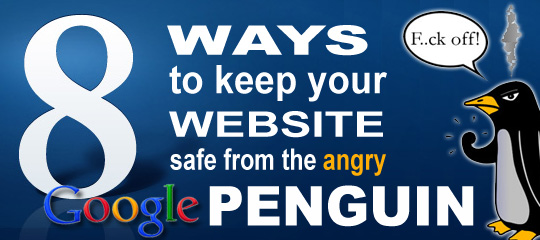 8 Ways To Keep Your Website Safe From The Angry Google Penguin