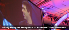 Using Google+ Hangouts to Promote Your Business