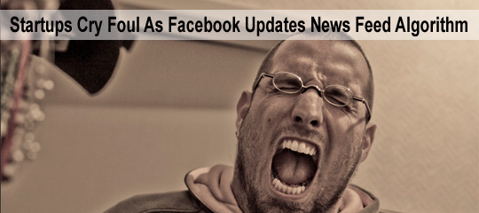 Startups Cry Foul As Facebook Updates News Feed Algorithm