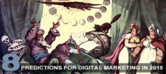 8 Predictions For Digital Marketing In 2015