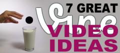 7 Great Vine Video Ideas