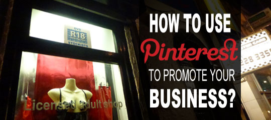 How to Use Pinterest to Promote Your Business?