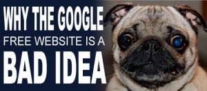 Why The Google Free Website Is A Bad Idea |