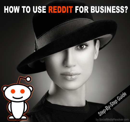 How to use Reddit for Business? Step-By-Step Guide