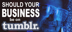 Should Your Business Be On Tumblr?