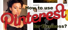 10 Tips How To Use Pinterest For Business