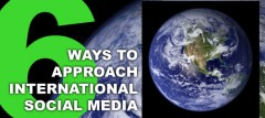 6 Ways to Approach International Social Media - Social Media Revolver