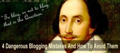 4 Dangerous Blogging Mistakes And How To Avoid Them