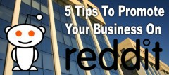 5 Tips To Promote Your Business On Reddit
