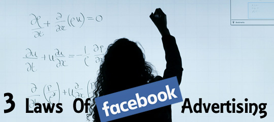 The 3 Laws of Facebook Advertising